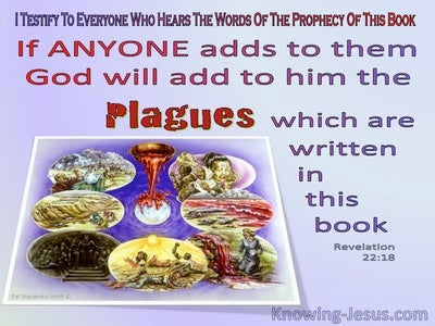 Revelation  22-18 Plagues Will Be Added To Those Who Add To Or Take From God's Word (red)