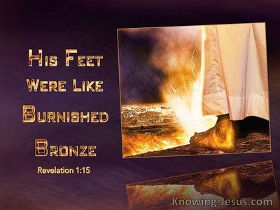 Revelation 1:15 His Feet Were Like Burnished Bronze (gold)