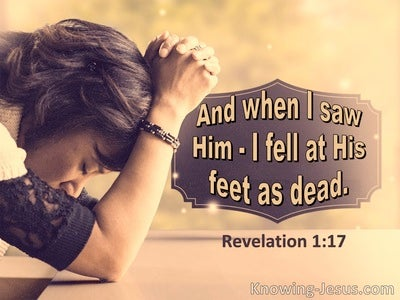 Revelation 1:17 And When I Saw Him I Fell At His Feet As Dead (utmost)05:24