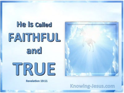 Revelation 19:11 He Is Called Faithful And True (white)