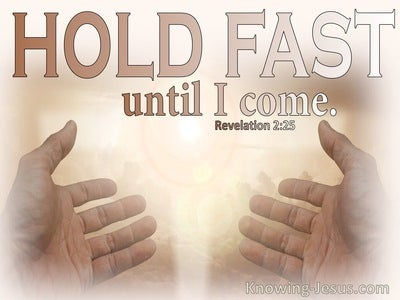 Revelation 2:25 Hold Fast Until I Come (beige)
