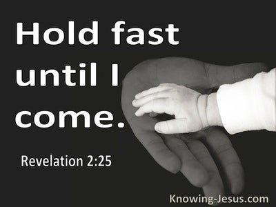 Revelation 2:25 Hold Fast Until I Come (black)