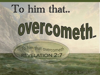 Revelation 2:7 To Him That Overcometh (utmost)12:04