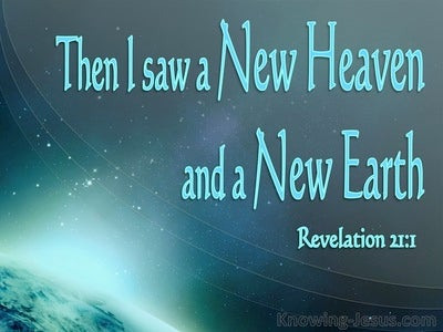 Revelation 21:1 Then I Saw A New Heaven And A New Earth (aqua)
