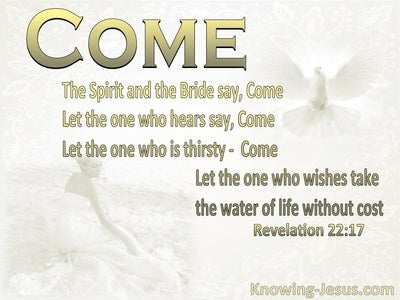 Revelation 22:17 The Spirit And The Bride Say Come (white)