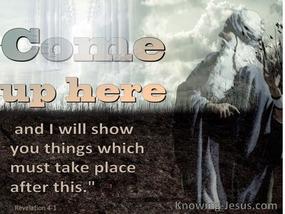 Revelation 4:1 Come Up Here And I Will Show You Things That Must Take Place (brown)