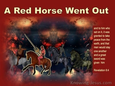 Revelation 6:4 A Red Horse And He Who Sat On It Took Peace From The Earth (red) – Ariel (black) and Ariel narrow