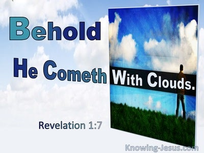 Revelation 1:7 Behold He Cometh With Clouds (utmost)07:29