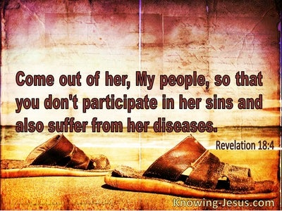 Revelation 18:4 Come Our Of Her My People And Be Separate (windows)10:22