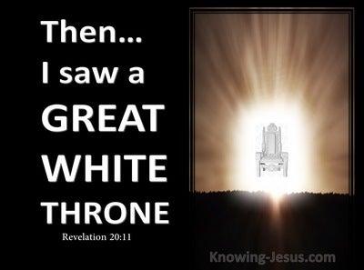 Revelation 20:11 Then I Saw A Great White Throne (white)