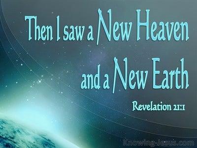 Revelation 21:1 Then I Saw A New Heaven And A New Earth (aqua)