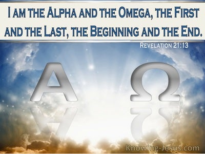 Revelation 21:13 I Am Alpha And Omega, The Frst And The Last, The Beginning And The End (windows)06:25