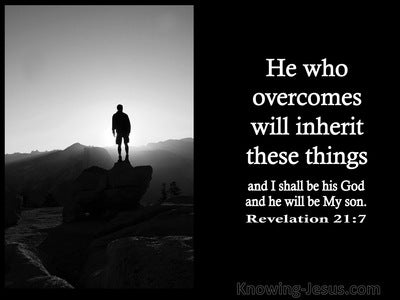 Revelation 21:7 He Who Overcome Will Inherit All Things (black)