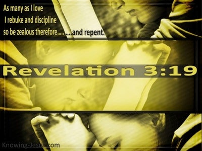 Revelation 3:19 Those I Love I Rebuke And Discipline (yellow)