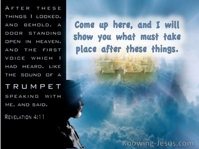 Revelation 4:1 Come Up Here And I Will Show You What Must Take Place (blue)