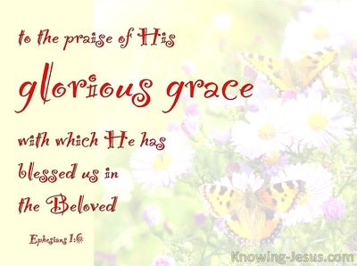Ephesians 1:6 God's Glorious Grace (devotional)12:14 (red)