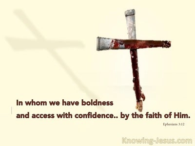 Ephesians 3:12 In Whom We Have Boldness And Access (cream)