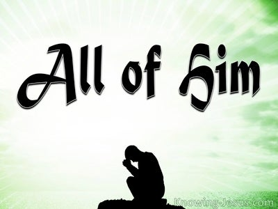 All Of Him (devotional)
