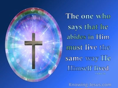 1 John 2:6 He That Abides In Him Lives The Same Way (blue)