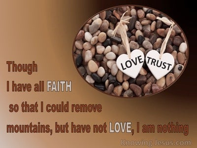 1 Corinthians 13:2 Though I Have Faith To Remove Mountains (brown)