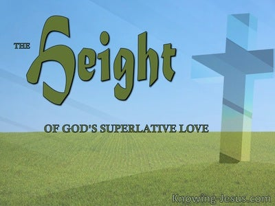 The HEIGHT of God's Superlative Love (devotional)