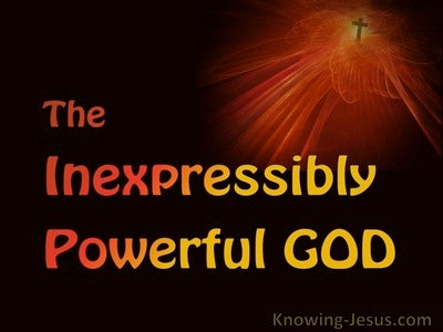 The Inexpressibly Powerful God (devotional)