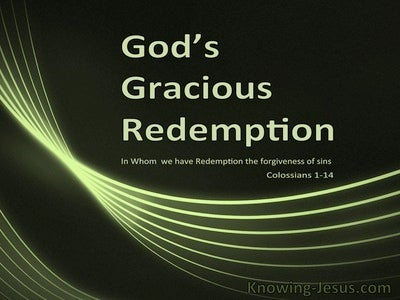 Colossians 1:14 God's Gracious Redemption (devotional)12:15 (green)