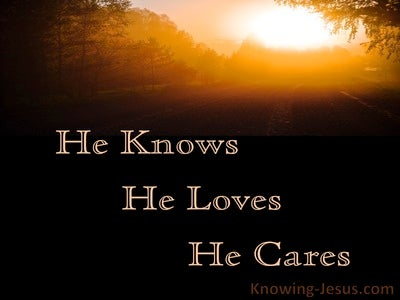 He Knows He Loves He Cares (devotional)