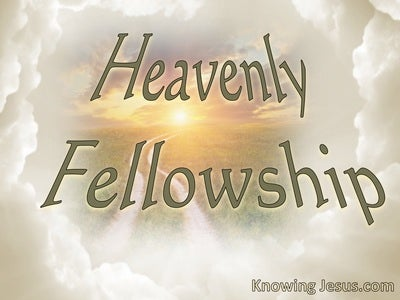 Heavenly Fellowship (devotional) (sage)