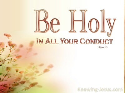 Holy Conduct (devotional) - 1Peter 1:5