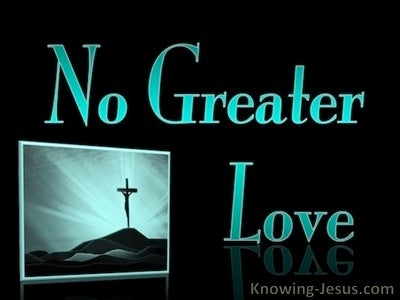 John 15:13 No Greater Love (aqua)