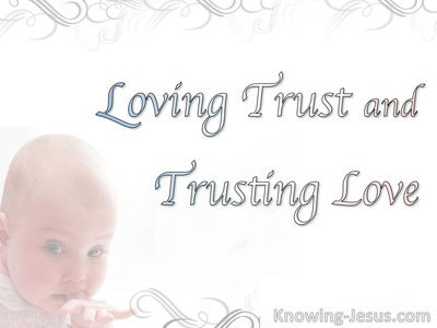 Loving Trust And Trusting Love (devotional)