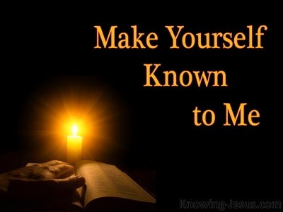 Make Yourself Known to Me (devotional)