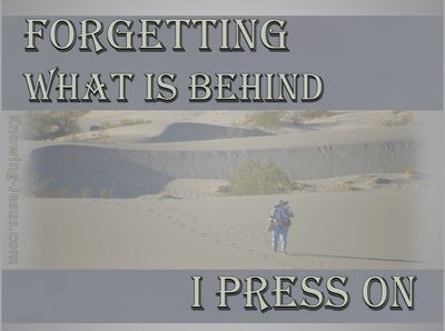 Philippians 3:12 Forgetting What Is Behind (sage)