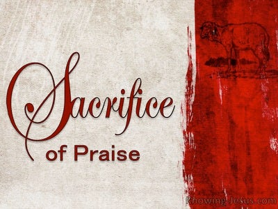 Hebrews 13:15 The Sacrifice of Praise (devotional)05:24 (red)
