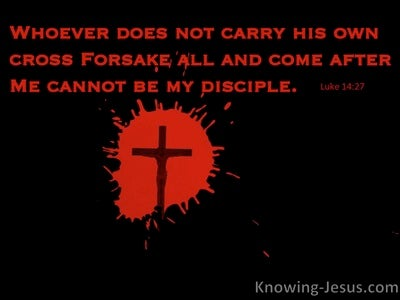 Luke 14:27 Whoever Does Not Carry His Cross (black)