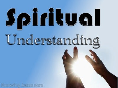 1 Kings 3:9 Spiritual Understanding (devotional)06:01 (blue)