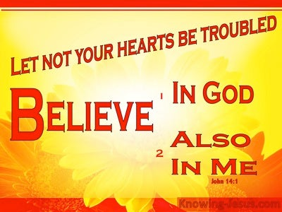 John 14:1 Let Not Your Heart Be Troubled (yellow)
