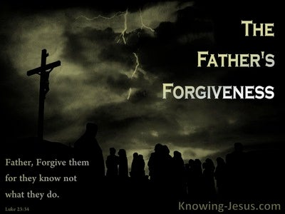 The Father's Forgiveness (devotional) (brown) - Luke 23:34