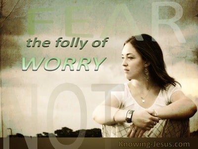 The Folly of Worry (devotional)10-04 (sage)