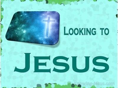Hebrews 12:2 Looking To Jesus (devotional)11:01 (aqua)