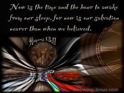 Romans 13:11 The Time Is Short (devotional)10:16 (brown)