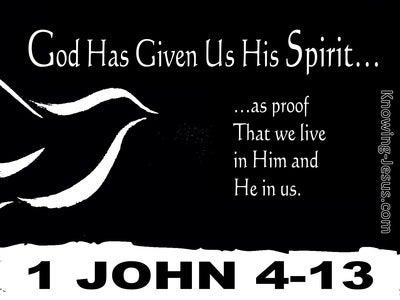 1 John 4:13 God Has Given Us His Spirit As Proof (black)