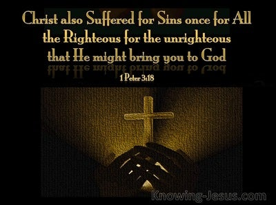 1 Peter 3:18 Christ Suffered To Bring Us to God (brown)