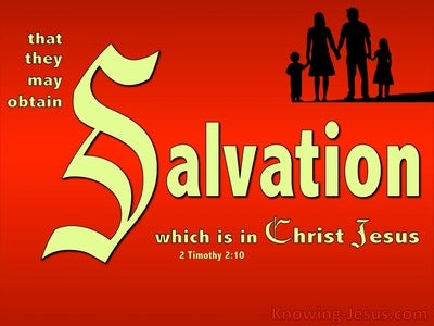 2 Timothy 2:10  Salvation Is In Christ Jesus
