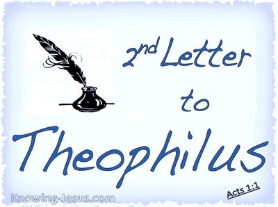 Acts 1:1 Second Letter to Theophilus (blue)