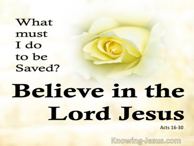 Acts 16:30 What Must I Do To Be Saved (yellow)