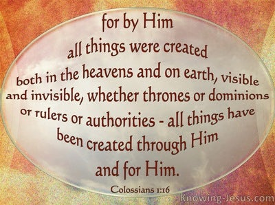 Colossians 1:16 For By Him All Things Were Created (orange)