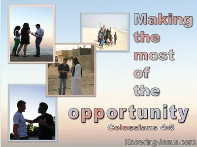 Colossians 4:5 Colossians 4:5 Making The Most Of The Opportunity (blue)
