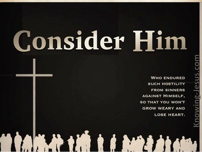 Hebrews 12:3  Consider Him (devotional)02:15 (black)